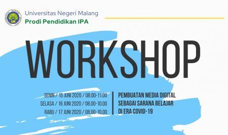 IPA UNTUK INDONESIA DARI UNIVERSITAS NEGERI MALANG: WORKSHOP PEMBUATAN MEDIA DIGITAL SEBAGAI SARANA BELAJAR DI ERA COVID-19